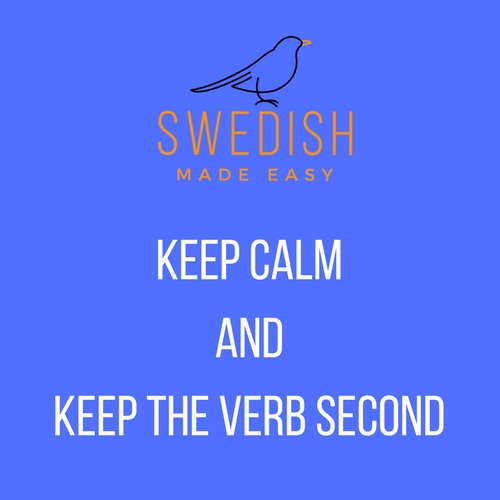 Verb comes second – Swedish word order
