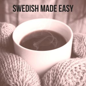 Swedish Made Easy