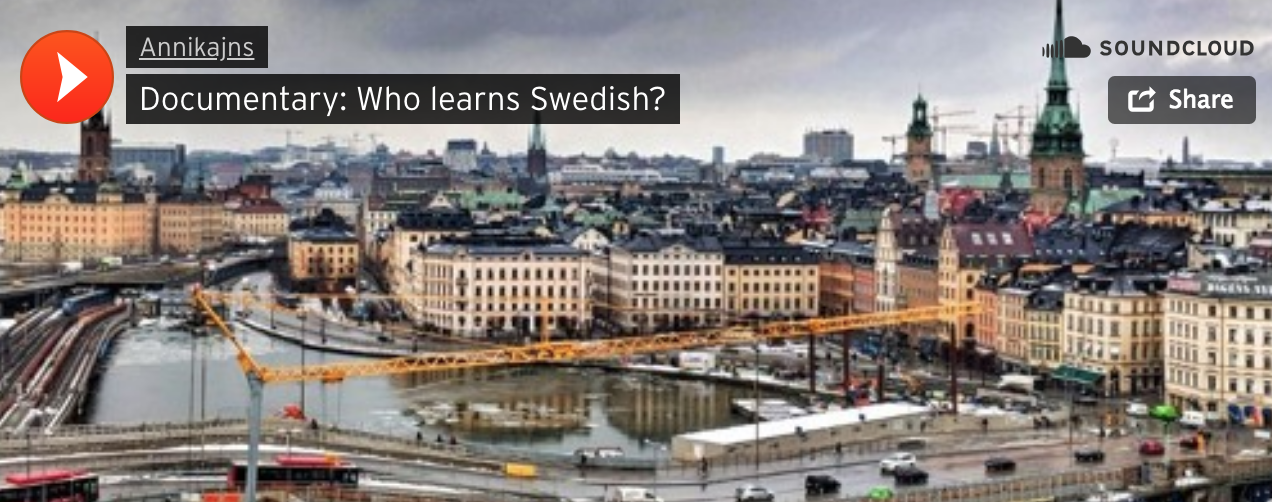 Soundcloud documentary: Who learns Swedish?